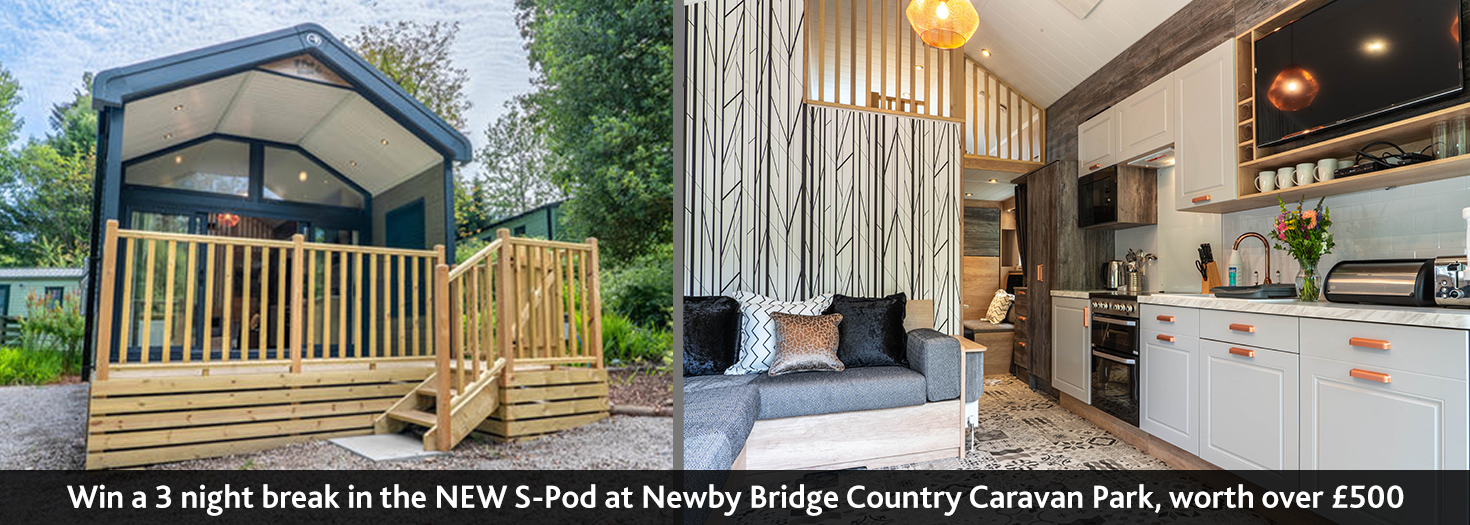 Win a 3 night break in the NEW S-Pod at Newby Bridge Country Caravan Park, worth over £500